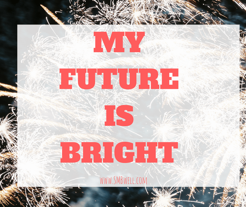 My Future is BRIGHT