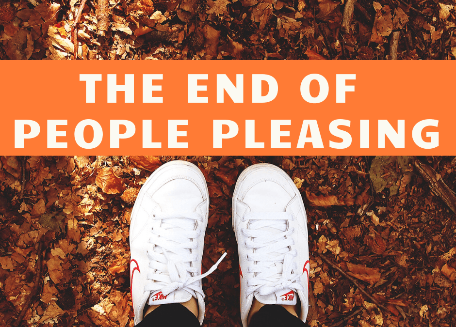 The End Of People Pleasing