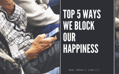The Top 5 things Getting in the Way of Our Happiness