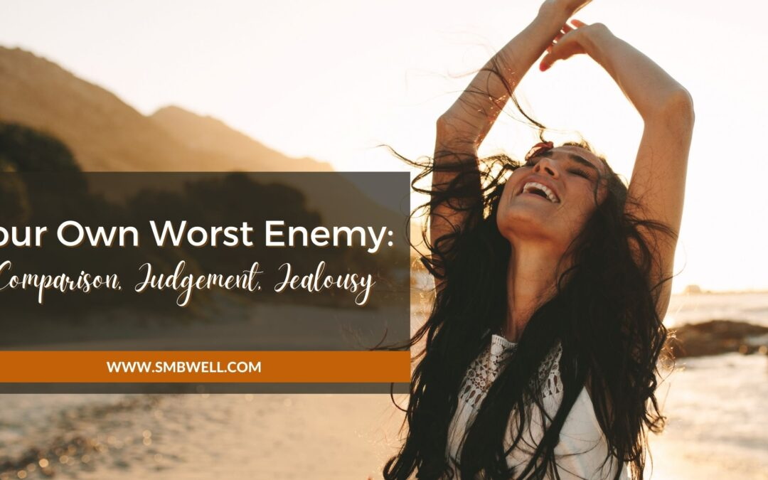 Your Own Worst Enemy: Comparison, Judgement, Jealousy