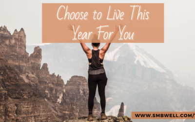 Choose to Live This Year For You