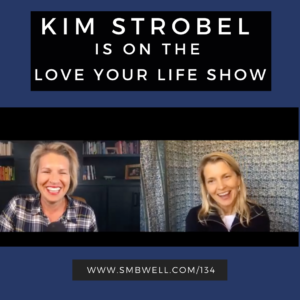 Kim Strobel is on the love your life show
