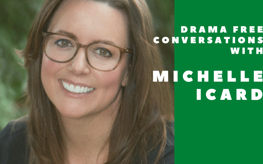 Drama Free Conversations with Michelle Icard